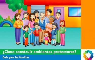 """Guía para las familias: """"¿Cómo construir ambientes protectores?"""""""