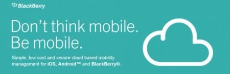 BlackBerry anuncia un servicio en la nube para administrar móviles con iOS, Android y BB10