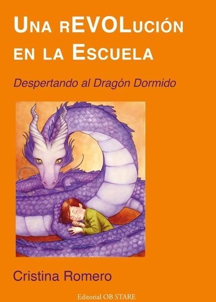 """""""Una rEVOLución en la Escuela - Despertando al dragon dormido"""": un libro que invita a revisar el mundo educativo"""