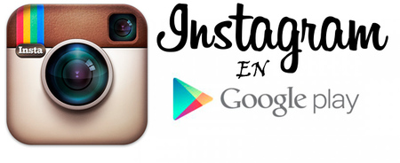Instagram disponible para Android en Google Play finalmente