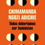 'Todos deberíamos ser feministas' de Chimamanda Ngozi Adichie