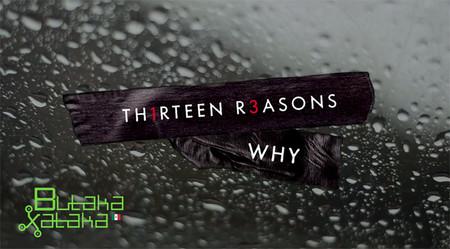 ButakaXataka™: 13 Reasons Why