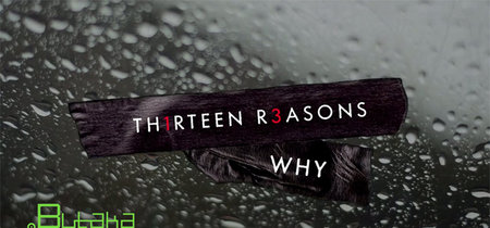 ButakaXataka™: 13 Reasons Why