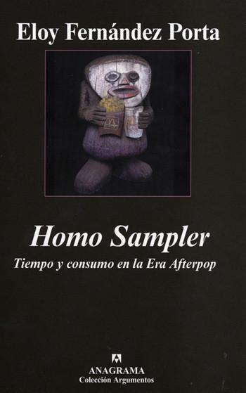 Homo Sampler. Tiempo y consumo en la Era Afterpop