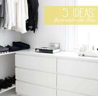 Ikea en nuestras casas: 5 ideas que no puedes perderte