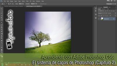 Aprendiendo con Adobe Photoshop CS6: El sistema de capas de Photoshop (Capítulo 2, primera parte)