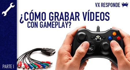 VidaExtra Responde: de la consola al ordenador. ¿Cómo grabar vídeos con gameplay? (Parte 1)