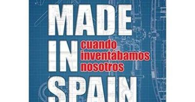 'Made in Spain': cuando inventábamos nosotros, de Alejandro Polanco Masa