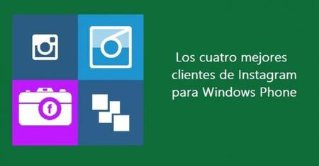 Los cuatro mejores clientes de Instagram para Windows Phone