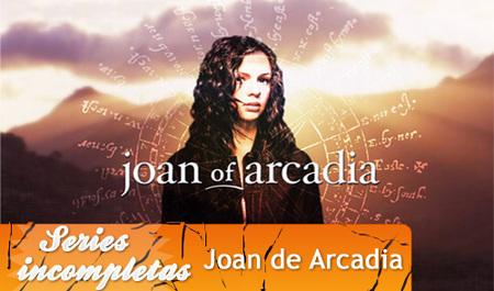 'Joan de Arcadia', series inacabadas