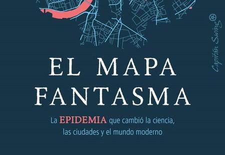 Libros que nos inspiran: 'El mapa fantasma: La epidemia que cambió la ciencia, las ciudades y el mundo' de Steven Johson