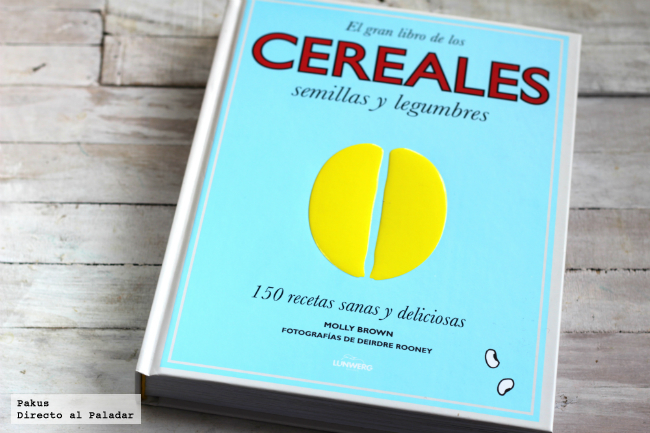 El gran libro de los cereales, semillas y legumbres. Libro de cocina