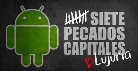 Los siete pecados capitales en Android: Lujuria