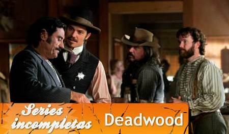 'Deadwood', series inacabadas