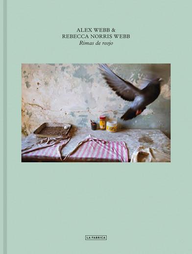 Libro Alex Webb Y Rebecca Norris Webb Rimas De Reojo