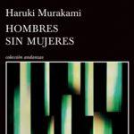'Hombres sin mujeres', de Haruki Murakami