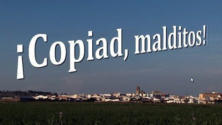 ¡Copiad Malditos!, el documental que no copiaría