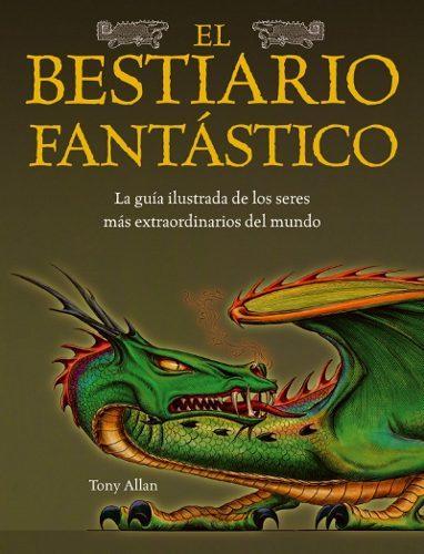 'El Bestiario Fantástico', guía ilustrada de seres extraordinarios