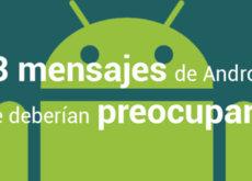 13 mensajes de Android que deberían preocuparte
