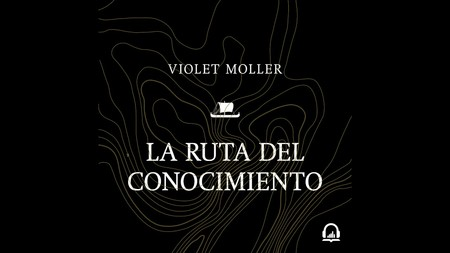 Libros que nos inspiran: 'La ruta del conocimiento' de Violet Moller