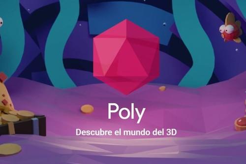 Así puedes descubrir, ver y descargar objetos 3D para realidad virtual y aumentada con Poly