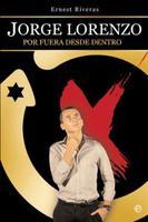 El secreto de Jorge Lorenzo: Eliminar lo superfluo, visualizar el objetivo.