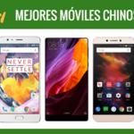 Los mejores móviles chinos al alcance de tu bolsillo en 2017