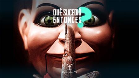 Muñecos diabólicos con 'Silencio desde el mal' y Jorge Loser en el nuevo episodio del podcast '¿Qué sucedió entonces?'