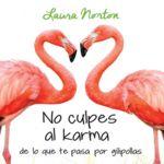 'No culpes al karma de lo que te pasa por gilipollas' de Laura Norton