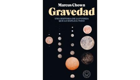 Libros que nos inspiran: 'Gravedad', de Marcus Chown