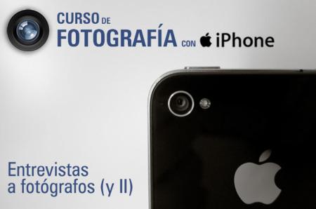 Curso de fotografía con iPhone (XI): entrevistas a fotógrafos (parte II)