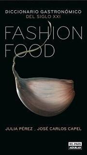 Fashion Food, el diccionario gastronómico del siglo XXI