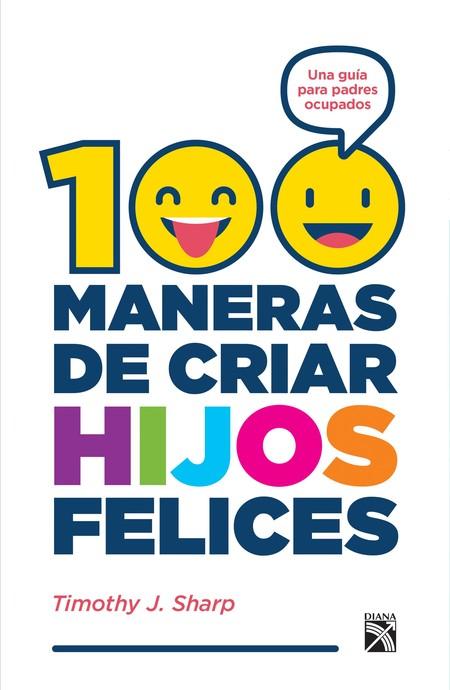 Portada libro 100 maneras de criar hijos felices