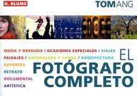 El fotógrafo completo de Tom Ang. Aumenta tus conocimientos de fotografía de mano de este prolífico autor