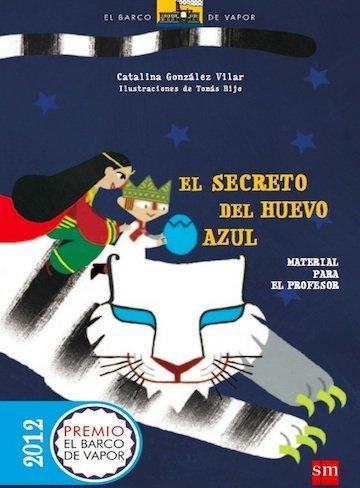 Premio Barco de Vapor 2012: 'El secreto del huevo azul'