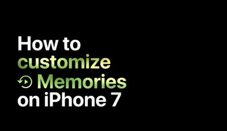 Apple nos enseña a personalizar nuestros 'Recuerdos' en la app de fotos de iPhone 7
