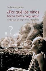 ¿Por qué los niños hacen tantas preguntas? Cómo dar las respuestas adecuadas