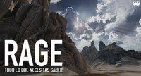 'RAGE', todo lo que necesitas saber
