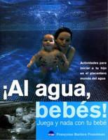 ¡Al agua, bebés! Juega y nada con tu bebé