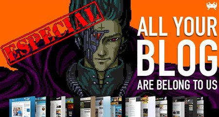 All your blog are belong to us. Especial número 100 (C)