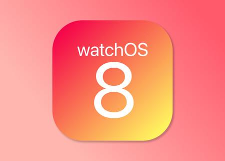 watchOS 8 es oficial: estas son las novedades del sistema operativo para el Apple Watch