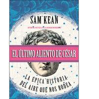 """Libros que nos inspiran: """"El último aliento de César"""", de Sam Kean"""
