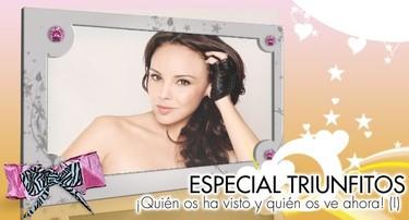 Especial Triunfitos: ¡Quién os ha visto y quién os ve ahora! (I)