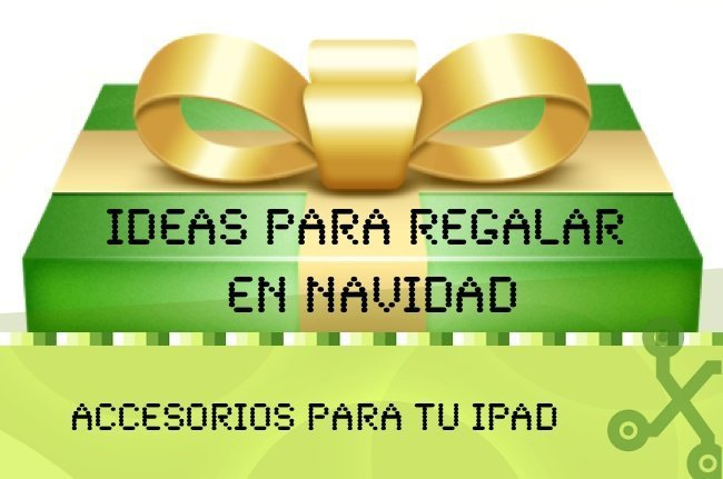 Ideas para regalar accesorios para el iPad