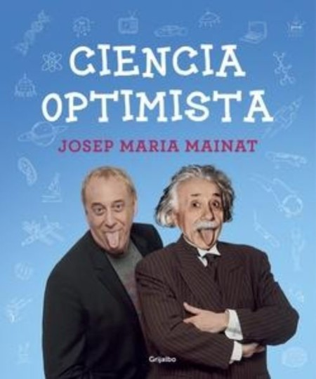 Libros que nos inspiran: 'Ciencia optimista' de Josep Maria Mainat