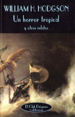 'Un horror tropical y otros relatos' de William H. Hodgson