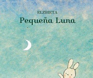 """""""Pequeña Luna"""", un precioso libro infantil"""
