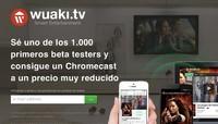 Wuaki TV dará soporte para Chromecast