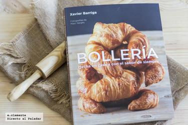 """""""Bollería, hecha en casa y con el sabor de siempre"""" de Xavier Barriga. Libro de recetas"""
