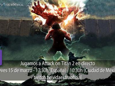 Streaming de Attack on Titan 2 a las 17:30h (las 10:30h en CDMX)